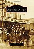 Around Aledo, Susan McKeague Karnes and Foreword by Homer Norris, 0738579114