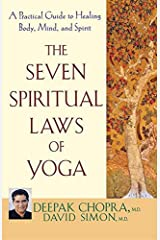 The Seven Spiritual Laws of Yoga: A Practical Guide to Healing Body, Mind, and Spirit Paperback