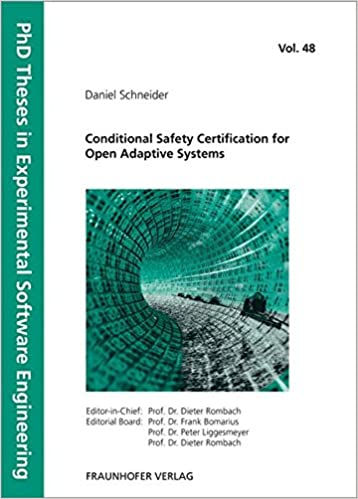 Conditional Safety Certification for Open Adaptive Systems (PhD Theses in Experimental Software Engineering)