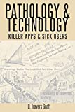 Pathology and Technology: Killer Apps and Sick Users