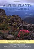 Alpine Plants of North America, Graham Nicholls, 0881925489