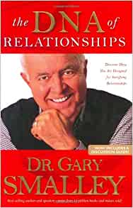 The Dna Of Relationships Gary Smalley Greg Smalley border=