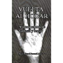 Vuelta al hogar y otros relatos de fantasía y terror (Spanish Edition)