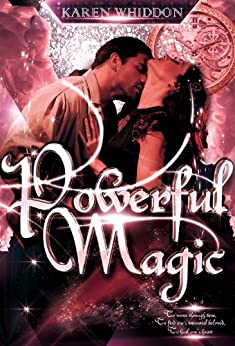 Powerful Magic (Magic Series Book 1) by [Whiddon, Karen]