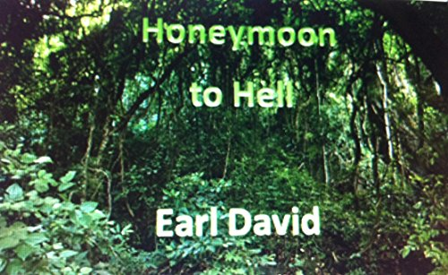 Honeymoon to Hell by [David, Earl]