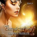 Eternal Flame - Book 6: The Ruby Ring Saga | Chrissy Peebles