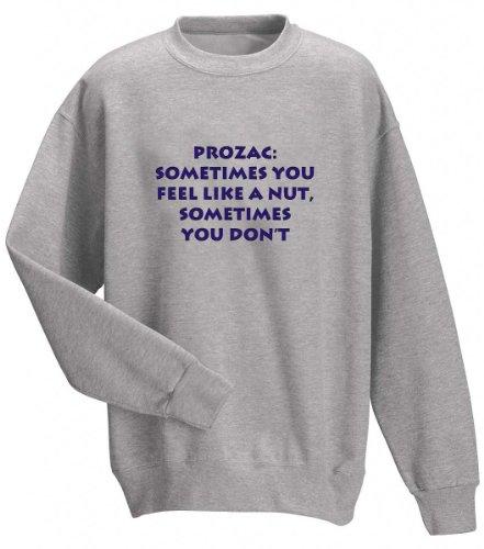 prozac-sometimes-you-feel-like-a-nut-sometimes-you-dont-adult-sweatshirt-