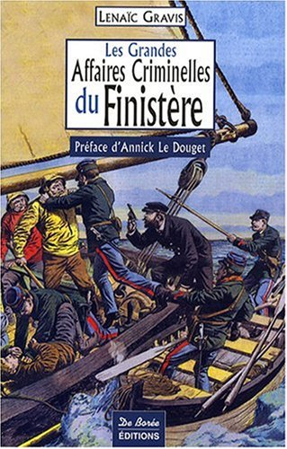 Finistere Grandes Affaires Criminelles Broché – 3 octobre 2008 Gravis Lenaic De Boree 2844948081 AUK2844948081