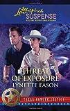 Threat of Exposure (Texas Ranger Justice) (Love Inspired Suspense)