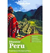 (Lonely Planet Discover Peru) By Miranda, Carolina A. (Author) Paperback on 01-Jul-2011