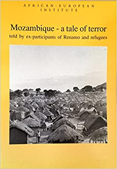 Book Mozambique - a tale of terror told by ex-participants of Renamo and refugees