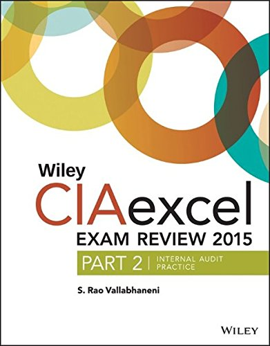 Wiley CIAexcel Exam Review 2015, Part 2: Internal Audit Practice (Wiley CIA Exam Review Series)