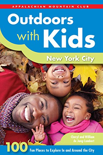 Outdoors with Kids New York City: 100 Fun Places To Explore In And Around The City (AMC Outdoors with - Outlets Washington Pa