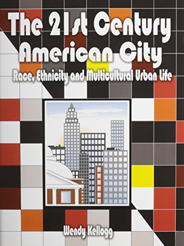 The 21st Century American City: Race, Ethnicity and Multicultural Urban Live