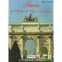 Paris: De l'Hôtel de Ville à la Défense : guide de l'axe historique