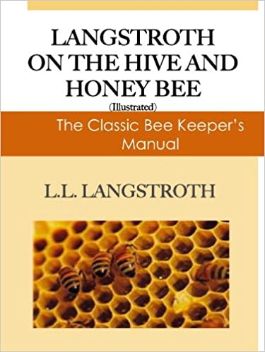 Kostenlose Downloads für Kindle Ebooks Langstroth on the Hive and The Honeybee; The Classic Beekeepers Manual (Illustrated) B0083EOEGG PDF iBook PDB by L.L. Langstroth