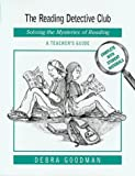 img - for The Reading Detective Club: Solving the Mysteries of Reading/A Teacher's Guide by Debra Goodman (1999-03-30) book / textbook / text book