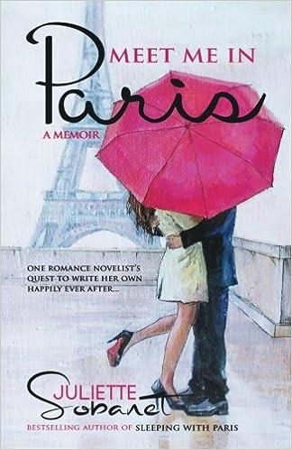 Meet Me in Paris: A Memoir: Juliette Sobanet, Blue Harvest ...