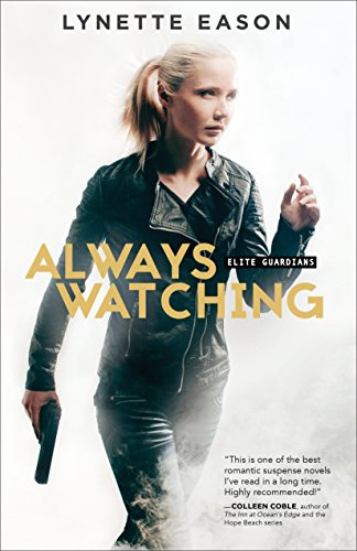 Always Watching (Elite Guardians Book #1) by [Eason, Lynette]