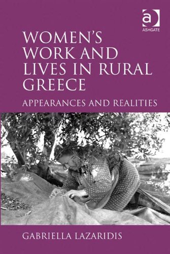 Download Women's Work and Lives in Rural Greece: Appearances and Realities Pdf