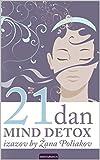21 dan MIND DETOX izazov: think good, look good, do