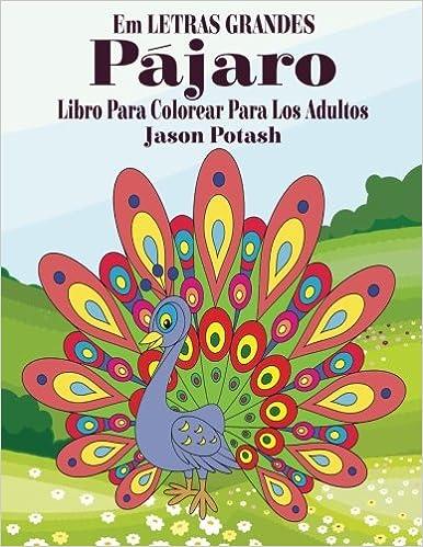 Pajaro Libro Para Colorear Para Los Adultos Em Letras Grandes