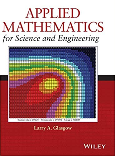 Amazon Com Applied Mathematics For Science And Engineering 9781118749920 Glasgow Larry A Books