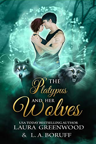 The Platypus and Her Wolves Laura Greenwood L.A. Boruff Valentine Pride reverse harem paranormal romance