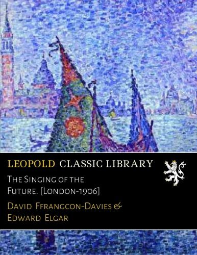 Download The Singing of the Future. [London-1906] PDF