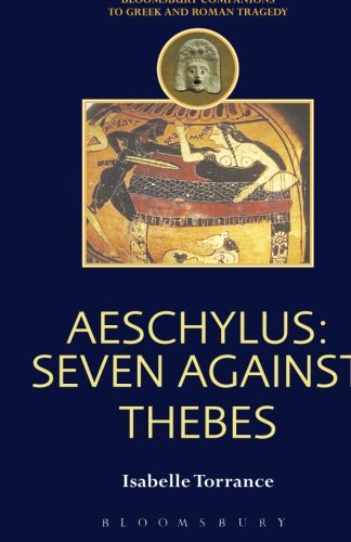 Aeschylus: Seven Against Thebes (Companions to Greek and Roman Tragedy) -