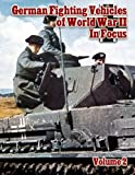 German Fighting Vehicles of World War II in Focus Volume 2, Ray Merriam, 1480122297