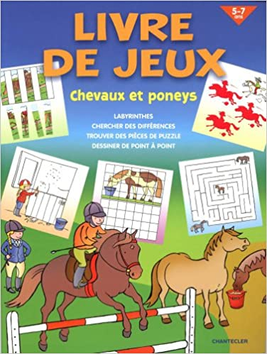 Amazon Fr Livre De Jeux Chevaux Et Poneys 5 7 Ans