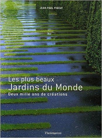 Livre gratuits Les plus beaux Jardins du Monde : Deux mille ans de créations pdf, epub