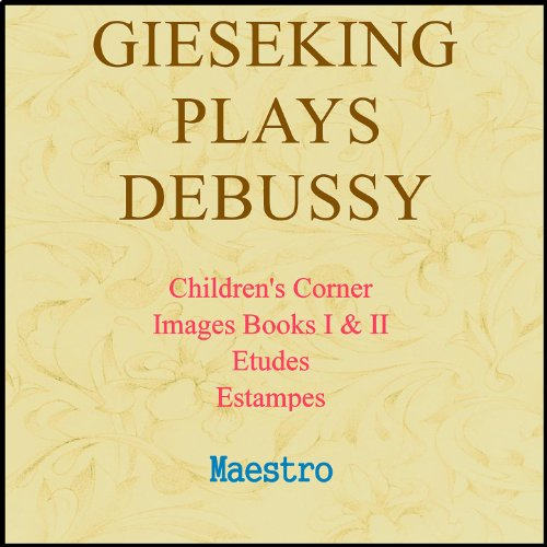 Gieseking Plays Debussy: Child...