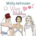 White Wedding Hörbuch von Milly Johnson Gesprochen von: Colleen Prendergast