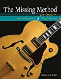#10: The Missing Method for Guitar, Note Reading in the 9th Position: Learn to Read and Play Guitar Music from the 9th to13th Frets (The Missing Method Note Reading Series for Guitar)