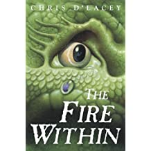 The Fire Within by d'Lacey, Chris [Orchard Books,2005] (Hardcover)
