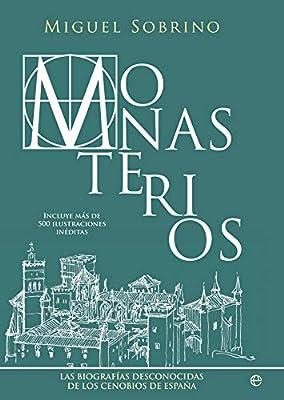 Monasterios: Las biografías desconocidas de los cenobios de España ...