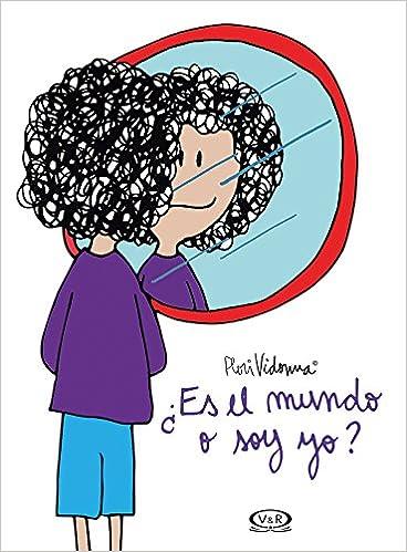 ES EL MUNDO O SOY YO? **