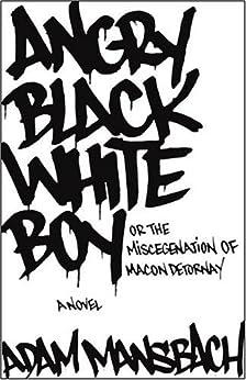 Angry Black White Boy: A Novel by [Mansbach, Adam]