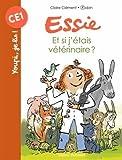img - for Essie/Et si j'etais veterinaire ? book / textbook / text book