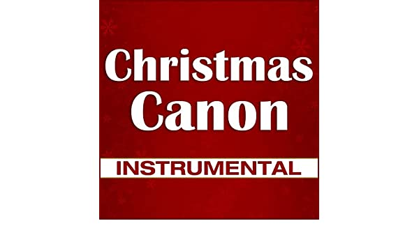 Amazon.com: Christmas Canon (Instrumental): Canon Project ...