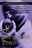 The Terrorist Trap: America's Experience with Terrorism, Second Edition