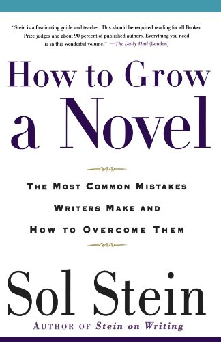 How to Grow a Novel: The Most Common Mistakes Writers Make and How to Overcome (Griffin Stein)