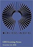 CBS Evening News (November 16, 2005)