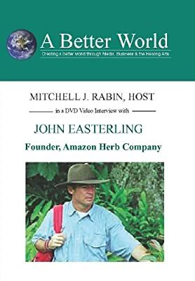 John Easterling - Founder, Amazon Herb Company