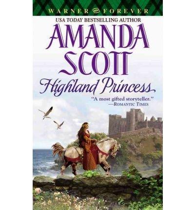 [ Highland Princess (Warner Forever) By Scott, Amanda ( Author ) Paperback 2004 ]