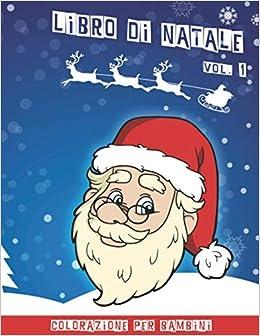Libro Di Natale Libro Da Colorare Natalizio Per Bambini