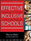 Effective Inclusive Schools, Thomas Hehir and Lauren I. Katzman, 0470880147