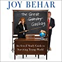 The Great Gasbag: An A-Z Study Guide to Surviving Trump World Audiobook by Joy Behar Narrated by To Be Announced